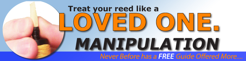 Treat your Chanter Reed like a Loved One; Manipulation
